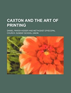 Caxton and the Art of Printing