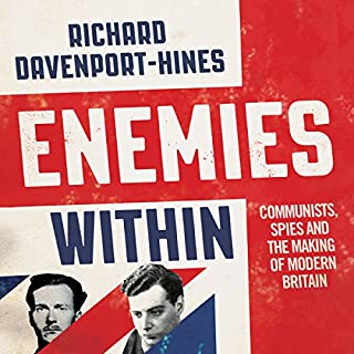 Enemies Within: Communists, Spies and the Making of Modern Britain cover art