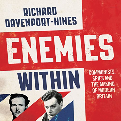 Enemies Within: Communists, Spies and the Making of Modern Britain audiobook cover art