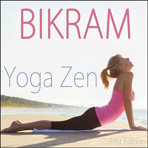 Bikram Yoga Zen by Yoga & Zen Meditation and Natural White ...
