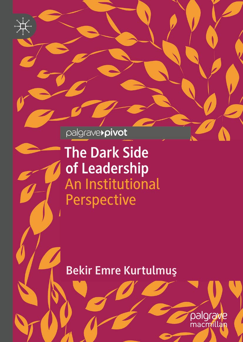 The Dark Side of Leadership: An Institutional Perspective