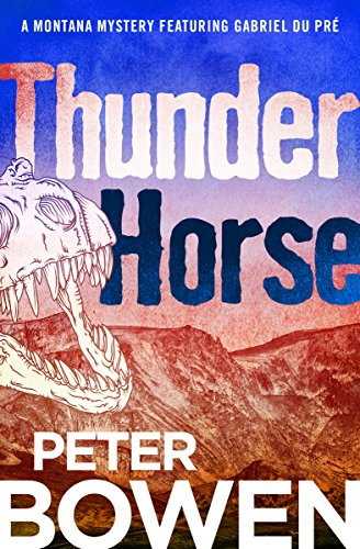 Thunder Horse (The Montana Mysteries Featuring Gabriel Du Pré Book 5)