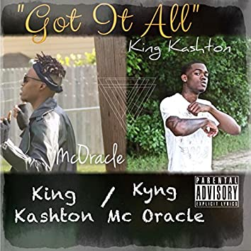 Got It All (feat. Kyng MC Oracle)