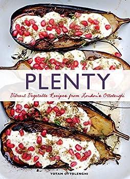 Plenty  Vibrant Vegetable Recipes from London s Ottolenghi