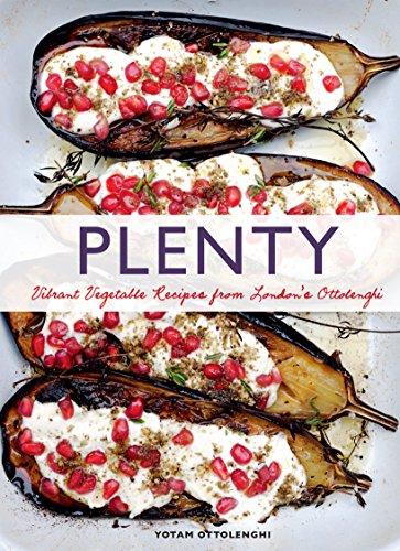 Plenty: Vibrant Vegetable Recipes from London s Ottolenghi