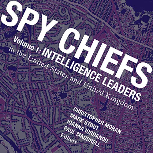 Spy Chiefs, Volume 1: Intelligence Leaders in the United States and United Kingdom audiobook cover art