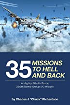 35 Missions to Hell and Back: A Mighty 8th Air Force, 390th Bomb Group (H) History