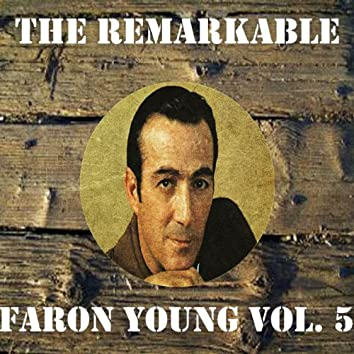 The Remarkable Faron Young, Vol. 5