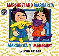 Margaret and Margarita/Margarita y Margaret: Bilingual Spanish-English Children's Book