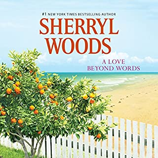 A Love Beyond Words                   By:                                                                                                                                 Sherryl Woods                               Narrated by:                                                                                                                                 Jacquie Floyd                      Length: 6 hrs and 7 mins     91 ratings     Overall 4.4