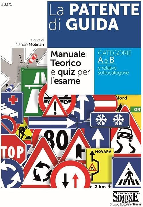 manuale teorico e quiz per esame patente - la patente di guida - copertina flessibile 978-8891417671