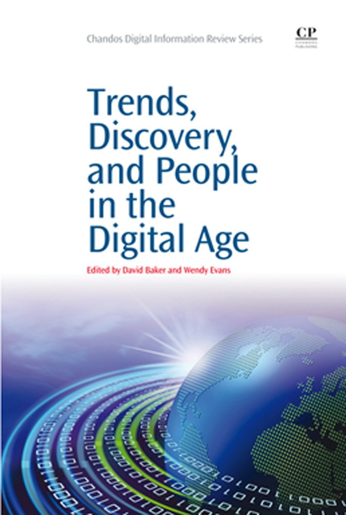 Trends, Discovery, And People In The Digital Age (Chandos Digital Information Review) (English Edition)