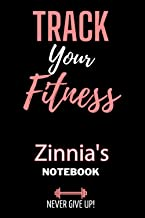 Track Your Fitness Zinnia's NoteBook Never Give up: Personalized journal for Women | 6x9 inch 100 pages | gift notebook fo...