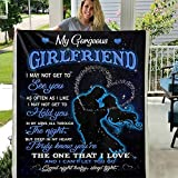 to My Gorgeous Girlfriend I May Not Get to See You As Often As I Like Front Flannel Back Sherpa Fleece Blanket Romantic Gift for Lover Girlfriend (X-Large 80 X 60 INCH)