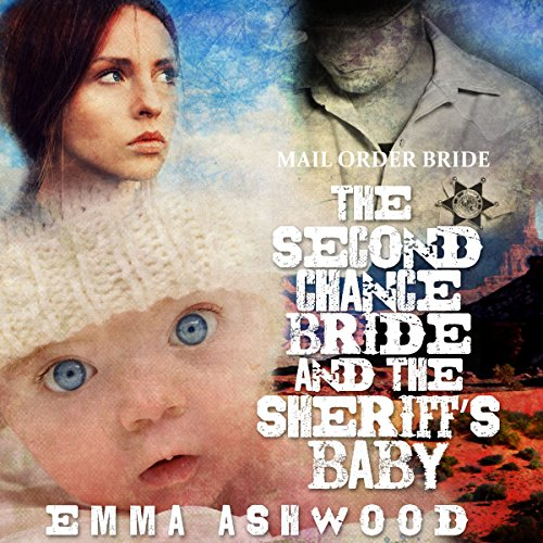 Mail Order Bride: The Second Chance Bride and the Sheriff's Baby cover art