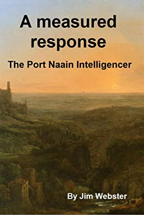 A measured response: The Port Naain Intelligencer