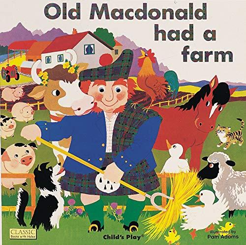 Old Macdonald Had a Farm (Classic Books) (Classic Books with Holes Board Book)