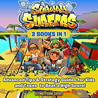Subway Surfers: 2 Books in 1: Advanced Tips & Strategy Guides for Kids and Teens to Beat a High Score!                   By:                                                                                                                                 Ultimate Game Guides                               Narrated by:                                                                                                                                 Zachary Dylan Brown                      Length: 1 hr and 20 mins     24 ratings     Overall 5.0