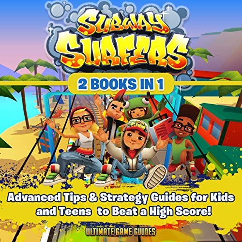 Subway Surfers: 2 Books in 1: Advanced Tips & Strategy Guides for Kids and Teens to Beat a High Score! cover art