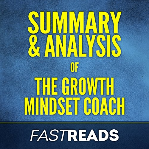 Summary & Analysis of the Growth Mindset Coach Audiobook By FastReads cover art