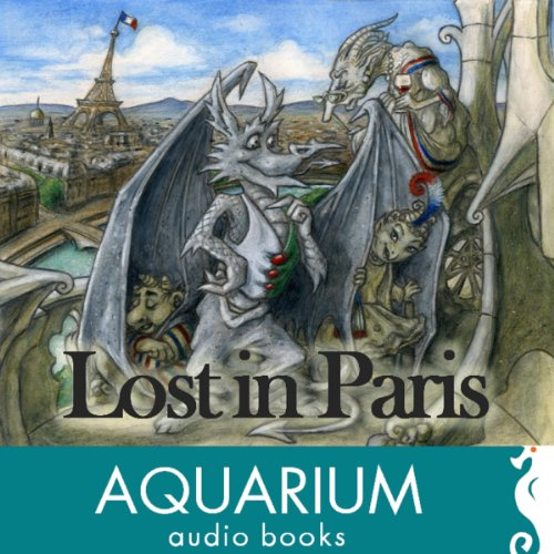 Lost in Paris: The First Book in the Gargoyles on Tour Series