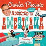 Addicted to Americana: Celebrating Classic & Kitschy American Life & Style [Idioma Inglés]