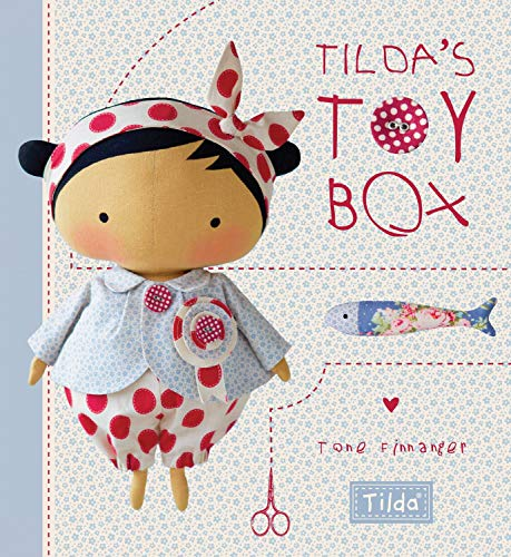 Tildas Toy Box: Sewing Patterns for Soft Toys and More from the Magical World of Tilda
