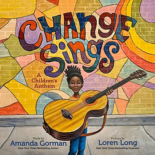 Change Sings Audiobook By Amanda Gorman cover art
