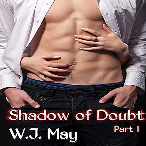 Shadow of Doubt - Part 1                   By:                                                                                                                                 W. J. May                               Narrated by:                                                                                                                                 Elizabeth Meadows                      Length: 2 hrs and 44 mins     15 ratings     Overall 4.5