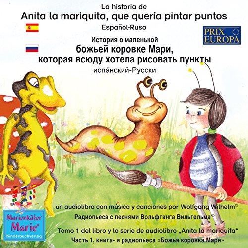 La historia de Anita la mariquita, que quería pintar puntos. Español - Ruso audiobook cover art