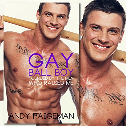 Gay Ball Boy: Pounded by the Men Who Raised Me audiobook cover art