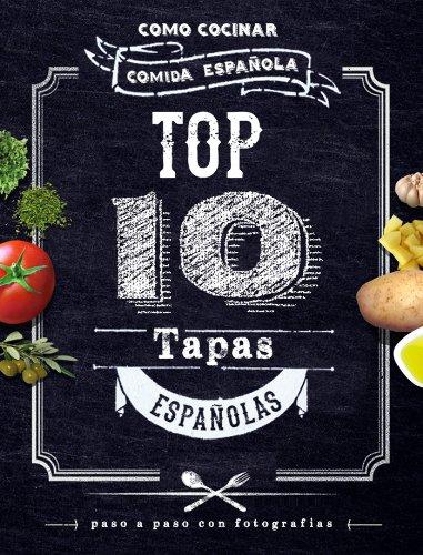 Top 10 Tapas Españolas. Como Cocinar Comida Española eBook: Moncath, Badra: Amazon.es: Tienda Kindle