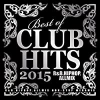 BEST OF CLUB HITS 2015 -R&B.HIPHOP.ALLMIX-