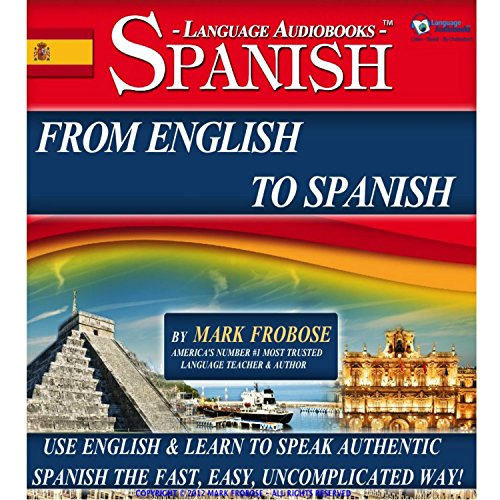 From English to Spanish - 3 Hours of Audio Language Instruction (English and Spanish Edition) audiobook cover art