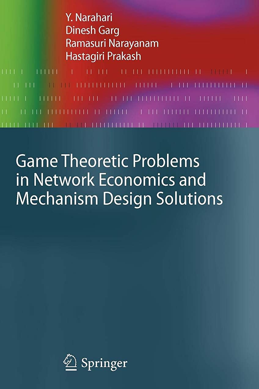 変更医療過誤商品Game Theoretic Problems in Network Economics and Mechanism Design Solutions (Advanced Information and Knowledge Processing)