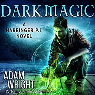 Dark Magic     Harbinger P.I., Book 3              By:                                                                                                                                 Adam J Wright                               Narrated by:                                                                                                                                 Greg Tremblay                      Length: 4 hrs and 55 mins     323 ratings     Overall 4.6