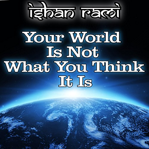 Your World Is Not What You Think It Is audiobook cover art