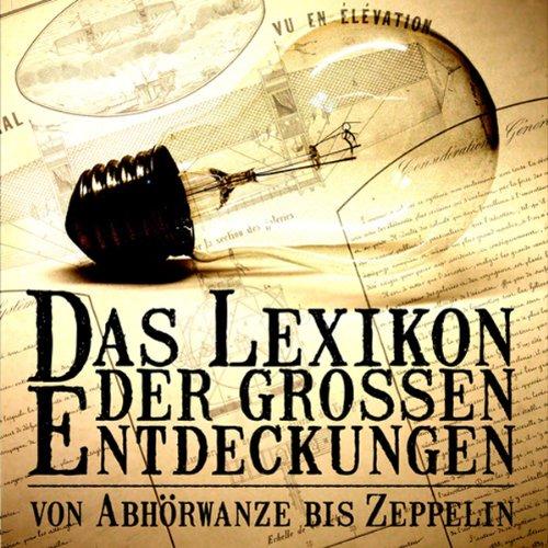 Das Lexikon der großen Entdeckungen - Von Abhörwanze bis Zeppelin, Teil 1 - A bis L Titelbild
