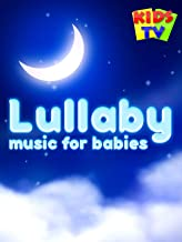 Lullaby Music for Babies - Kids TV