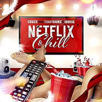 Netflix & Chill (feat. Tommy Gunz & Idrise)