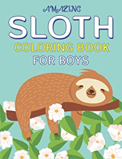 Amazing Sloth Coloring Book for Boys: A Collection of Easy, Fun and Super Slow Animal Coloring Pages for Little Kids, Todd...