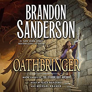 Oathbringer                   By:                                                                                                                                 Brandon Sanderson                               Narrated by:                                                                                                                                 Kate Reading,                                                                                        Michael Kramer                      Length: 55 hrs and 5 mins     32,065 ratings     Overall 4.8