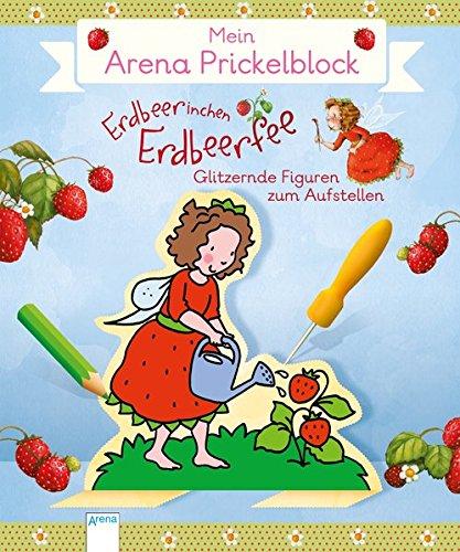 Mein Arena Prickel-Block. Erdbeerinchen Erdbeerfee: Glitzerfeen zum Aufstellen