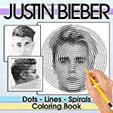 Justin Bieber Dots Lines Spirals Coloring Book: Great Gift To Relax And Relieve Stress For Justin Bieber's Fan