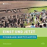 Einst und Jetzt - Rennbahn Hoppegarten (Band 50)