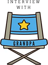 Interview With Grandpa: A Grandfather's Memory and Keepsake Journal with Prompted Questions for Grandpa to Answer