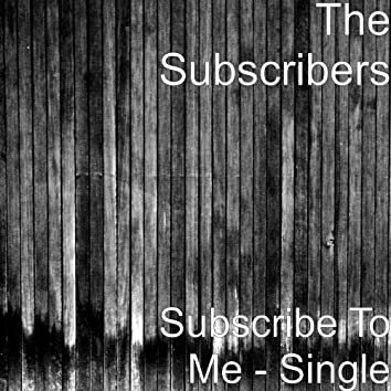 Subscribe to Me
