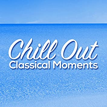 Chill out Classical Moments