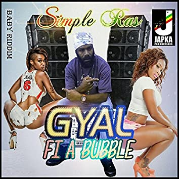 Gyal Fi a Bubble