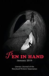 Pen in Hand - January 2019: Literary Journal of the Maryland Writers' Association